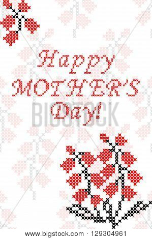 Greeting card Happy Mother's Day with flowers.Embroidery. Cross stitch.