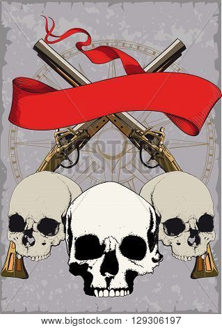 Pirate Poster with skulls, crossed pistols and red ribbon on grunge background