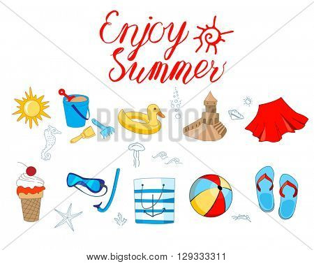 Tropical vacation, summer holidays, sea and beach. Pastime for children. Objects on white for summer design. Calligraphy  Enjoy summer.