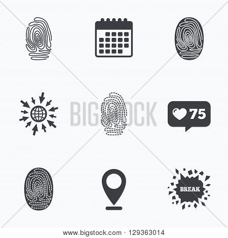 Calendar, like counter and go to web icons. Fingerprint icons. Identification or authentication symbols. Biometric human dabs signs. Location pointer.