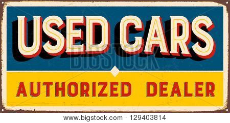 Vintage metal sign - Used Cars Authorized Dealer - Vector EPS10. Grunge and rusty effects can be easily removed for a cleaner look.