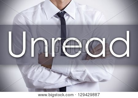 Unread - Young Businessman With Text - Business Concept