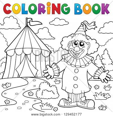 Coloring book clown near circus theme 6 - eps10 vector illustration.