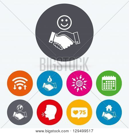 Wifi, like counter and calendar icons. Handshake icons. World, Smile happy face and house building symbol. Dollar cash money bag. Amicable agreement. Human talk, go to web.