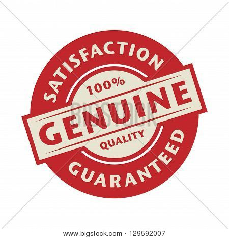 Stamp or label with the text Genuine Satisfaction Guaranteed, vector illustration