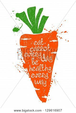 Hand drawn illustration of isolated colorful carrot silhouette on a white background. Typography poster with creative poetic quote inside - eat carrot every day be healthy every way.