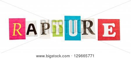 Rapture inscription made with cut out letters isolated on white