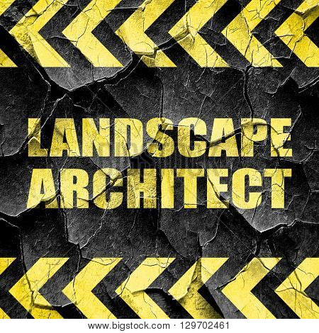 landscape architect, black and yellow rough hazard stripes