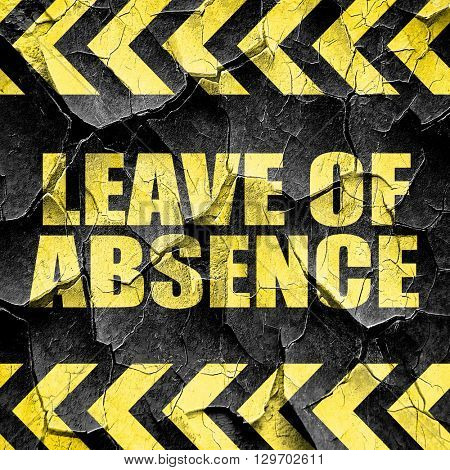 leave of absence, black and yellow rough hazard stripes