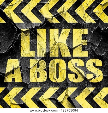 like a boss, black and yellow rough hazard stripes