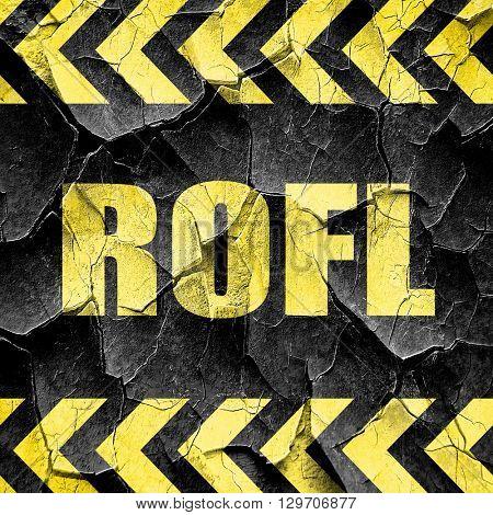 rofl internet slang, black and yellow rough hazard stripes