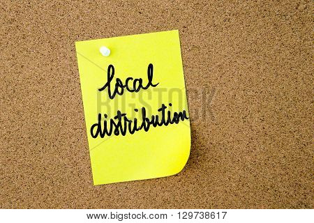 Local Distribution Written On Yellow Paper Note