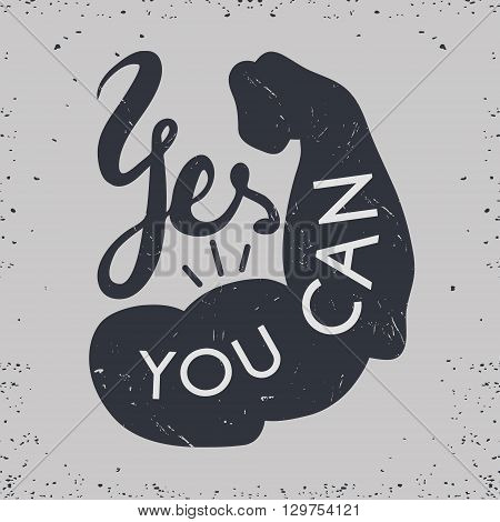 Strong arm with text Yes you can. Hand drawn vintage inspiration poster. It can be use like t-shirt print poster etc. Vector illustration