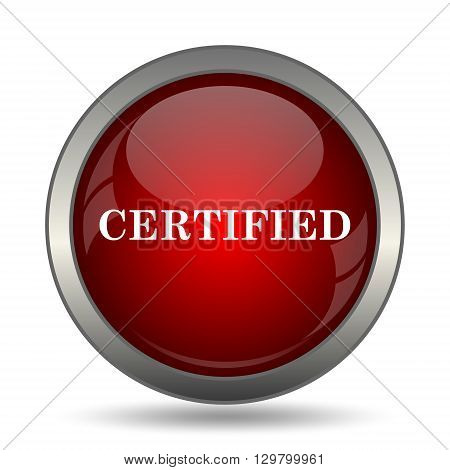 Certified icon. Internet button on white background. poster