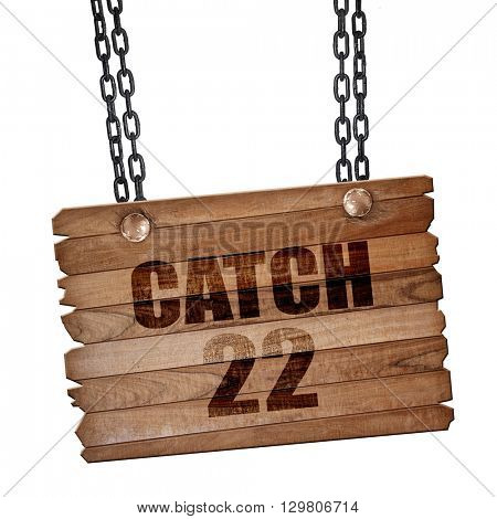 catch, 3D rendering, wooden board on a grunge chain