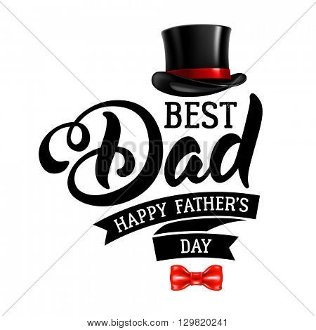 Fathers Day Lettering Calligraphic Design Isolated on White Background. Best Dad Inscription with fedora and bow tie. Vector Design Element For Greeting Card and Other Print Templates.