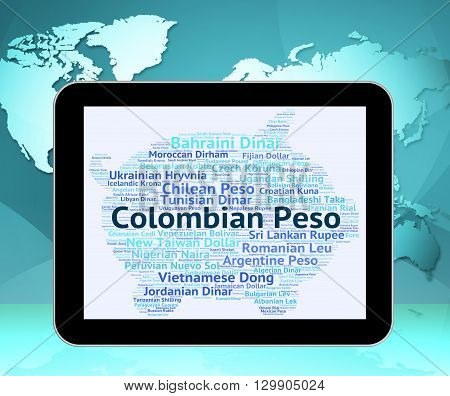 Colombian Peso Represents Foreign Exchange And Currencies
