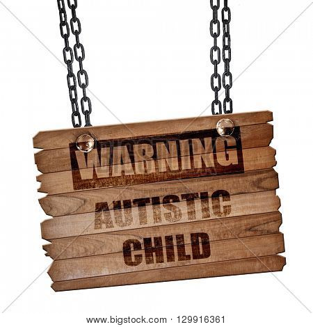 Autistic child sign, 3D rendering, wooden board on a grunge chai