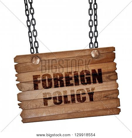 foreign policy, 3D rendering, wooden board on a grunge chain
