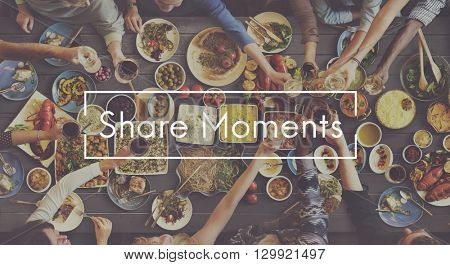 Share Moments Friends Friendship Get Together Unity Concept