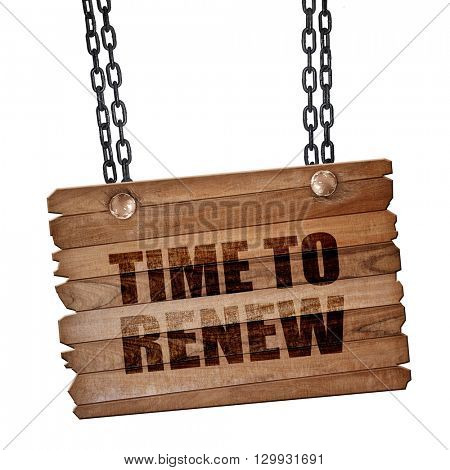 time to renew, 3D rendering, wooden board on a grunge chain