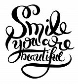 smile you are beautiful phrase hand lettering, inscription for invitation and greeting card, prints and posters, handwritten calligraphic vector illustration poster