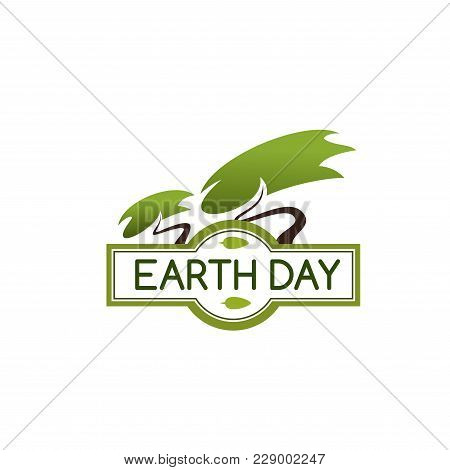 Earth Day Icon Of Green Trees For Environment Protection And Nature Conservation Global World Event.