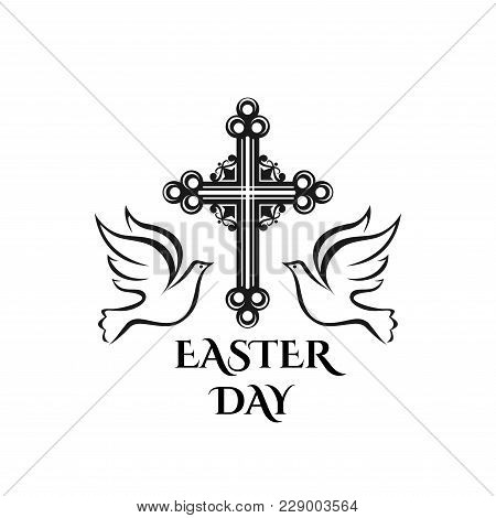 Easter Day Celebration Icon Of Cross Crucifix And Doves For Christian Religious Holy Easter Sunday H