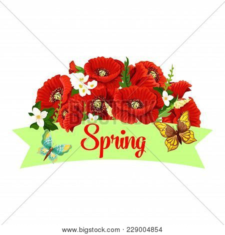 Spring Season Or Holiday Icon Of Poppy Flowers Bunch And Butterflies For Springtime Seasonal Greetin