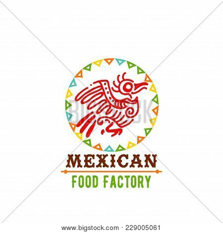 Mexican Cuisine Icon Design Of Aztec Bird And Flags For Mexico Restaurant Or Food Cafe. Vector Isola