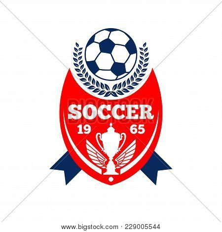 Soccer Cup Championship Icon Or Football League Team Club Badge. Vector Isolated Symbol Of Soccer Ba