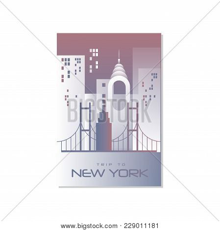 Trip To New York, Travel Poster Template, Touristic Greeting Card, Vector Illustration For Magazine,