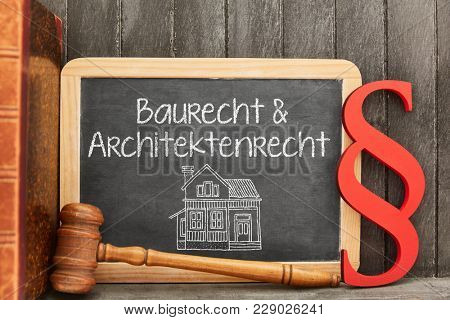 German words Baurecht & Architektenrecht (construction law & architecture law) as concept on blackboard