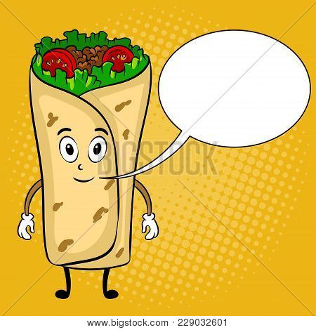 Burrito Cartoon Character Pop Art Retro Vector Illustration. Cartoon Food Character. Text Bubble. Co