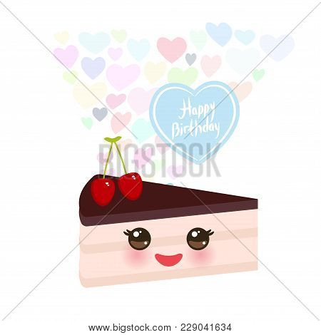 Happy Birthday Card Design Cute Kawaii Piece Of Cake, Decorated With Fresh Cherry, Pink Cream And Ch