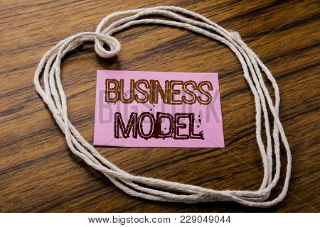 Handwritten Text Showing Business Model. Business Concept For Solution Strategy Plan Written On Stic