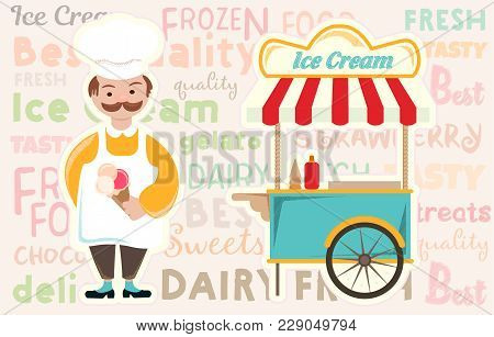 Ice Cream And Ice Cream Trolley On The Background Of Ice Cream Labels. Vector Illustration Eps10.