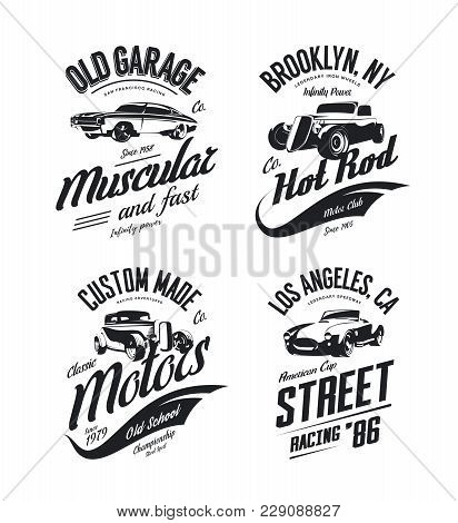 Vintage Roadster, Custom Hot Rod And Muscle Car Vector Tee-shirt Logo Isolated Set. Premium Quality