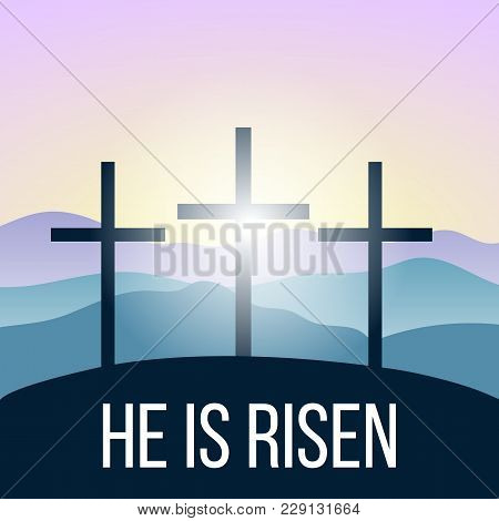 He Is Risen. Bible Quote, Holy Cross, Silhouettes Of Mountains, Forest At Sunrise. Israel, Vector Il