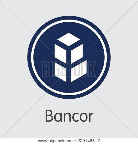 Bancor Finance. Crypto Currency - Vector Trading Sign. Modern Computer Network Technology Element. D