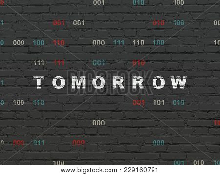 Time Concept: Painted White Text Tomorrow On Black Brick Wall Background With Binary Code