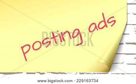 Posting Ads, A Piece Of Yellow Paper With An Inscription Hanging On A Brick Wall