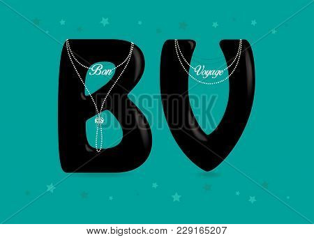 Bon Voyage. Black Letters - B And V. White Pearl Necklaces With Texts As Pendants. Colorful Frame Of