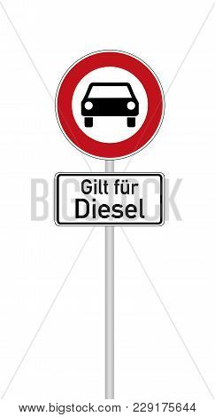 German Traffic Sign  For Diesel Driving Prohibited With German Text For Applies To Diesel, Isolated