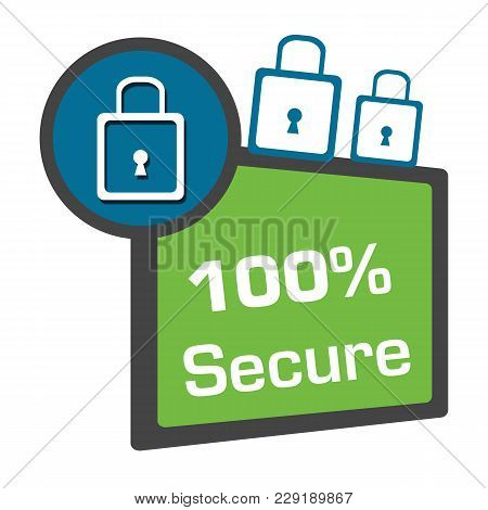 Secure Hundred Percent Concept Image With Text And Related Symbol.