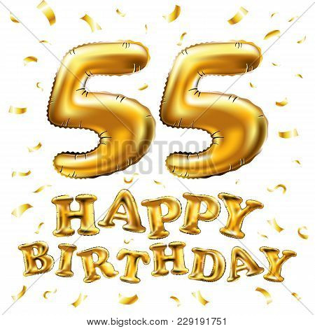 Vector Happy Birthday 55Th Celebration Gold Balloons And Golden Confetti Glitters. 3D Illustration D