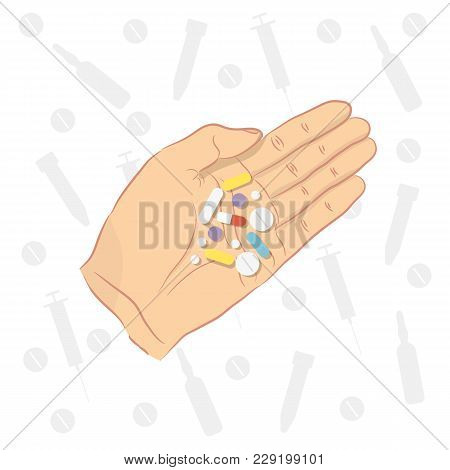 Man Holding Pills In His Hand. Taking Medication, Drug, Vitamin, Antibiotic. Healthcare And Pharmacy