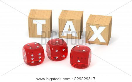 Wooden Blocks With Tax Letters And Red Dices. Avoiding Paying Taxes As A Hazard Or Gambling Concept.
