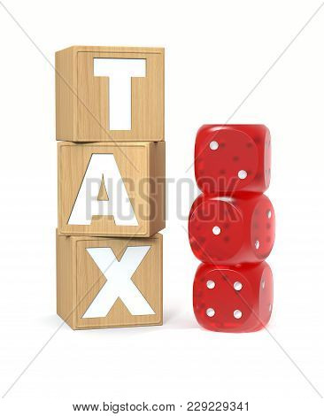 Wooden Blocks With Tax Letters And Gambling Dices. Taxes As A Lottery Concept. 3d Rendering