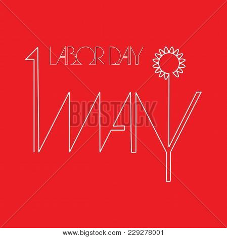 The First Of May-labor Day-the Inscription In Retro Style. The Inscription On May 1 Can Be Used For